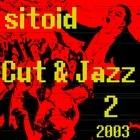 Sitoid 10 Cut & Jazz 2 2003