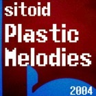 Sitoid 11 Plastik Melodies 2004