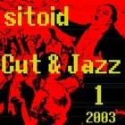 Sitoid 9 Cut & Jazz 1 2003